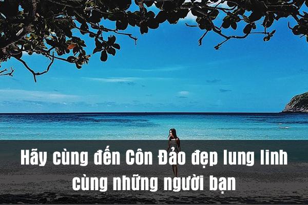Hãy cùng đến Côn Đảo đẹp lung linh cùng những người bạn